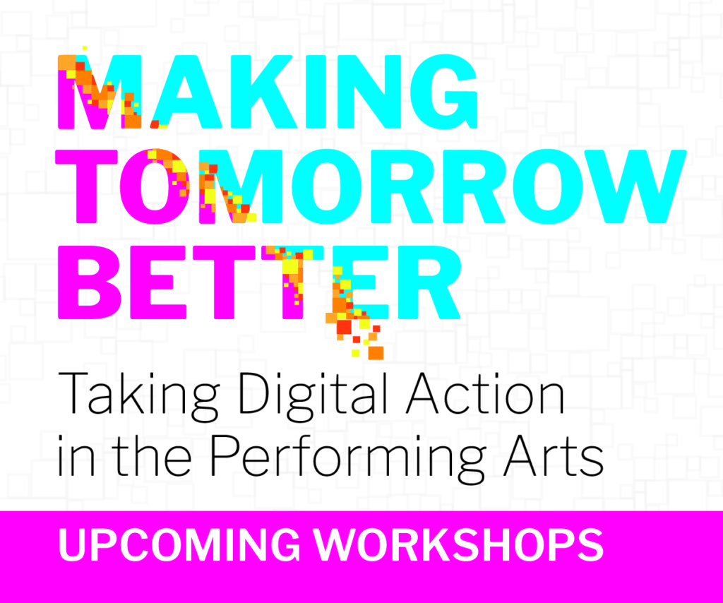 logo Making Tomorrow Better Taking Digital  Action in the Performing Arts